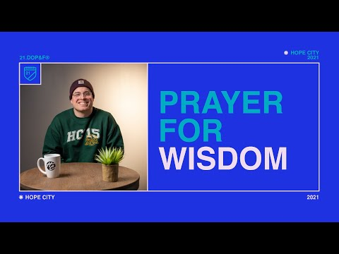 Day 7: Prayer for Wisdom  21 Days of Prayer & Fasting