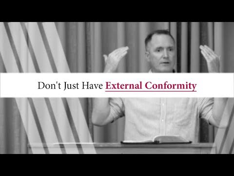 Don't Just Have External Conformity - Tim Conway