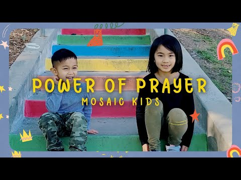 MOSAIC KIDS  POWER OF PRAYER  Sunday, Feb 14th