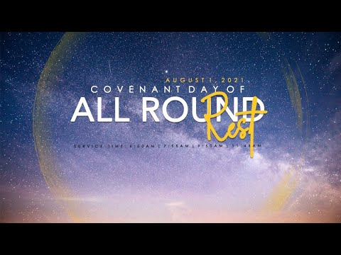 DOMI STREAM: COVENANT DAY OF ALL ROUND REST SERVICE  1, AUGUST  2021 FAITH TABERNACLE