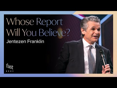Whose Report Will You Believe  Pastor Jentezen Franklin