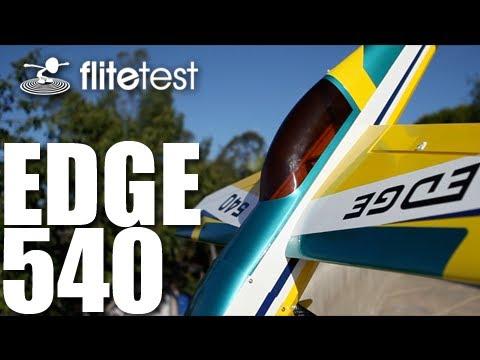 Flite Test - Edge 540 - REVIEW - UC9zTuyWffK9ckEz1216noAw
