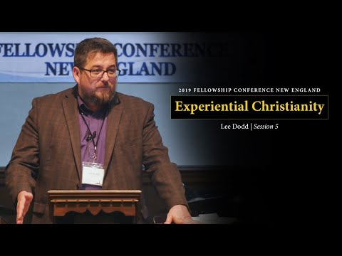 Experiential Christianity - Lee Dodd
