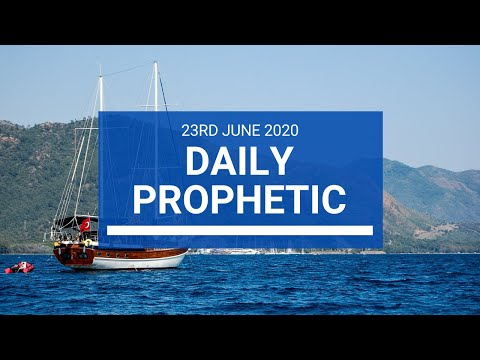 Daily Prophetic 23 June 2020 6 of 7