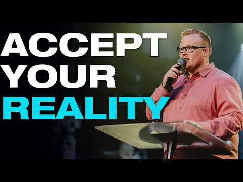 ACCEPT your REALITY