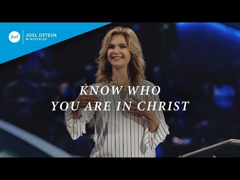 Know Who You Are In Christ  Victoria Osteen