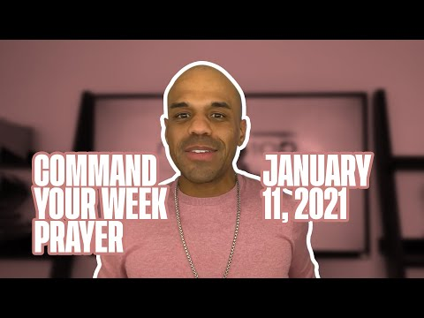 Command Your Week Prayer - January 11, 2021 - Bishop Kevin Foreman