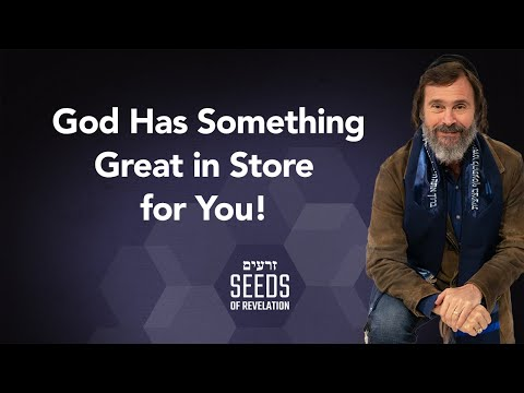 God Has Something Great in Store for You!