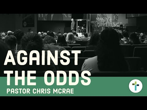 Against All Odds, Stand Firm  Pastor Chris McRae  Sojourn Church Carrollton Texas