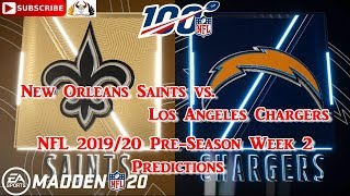 New Orleans Saints vs. Los Angeles Chargers | NFL Pre-Season 2019  Week 2 Predictions Madden NFL 20