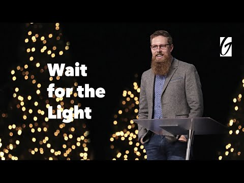 Gateway Church Live  Wait for the Light by Pastor Josh Morris  December 2627