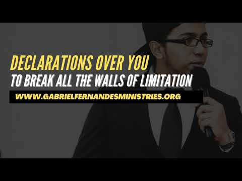 DECLARATIONS OVER YOU TO BREAK DOWN ALL THE WALLS OF LIMITATION THAT ARE BLOCKING YOU