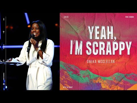 Oneka McClellan - Yeah, I'm Scrappy