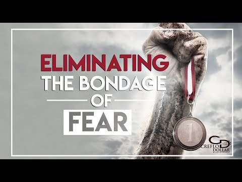 Eliminating the Bondage of Fear