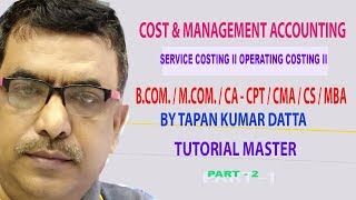COST & MANAGEMENT ACCOUNTING II SERVICE COSTING II CA CMA OTHERS II TAPAN SIR