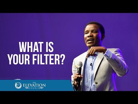 What's Your Filter?  Pastor Godman Akinlabi