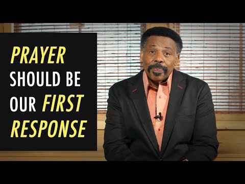 Prayer Should Be Our First Response