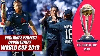 England's Perfect Opportunity For World Cup 2019