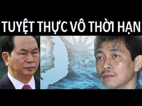 Trần Huỳnh Duy Thức  tuyệt thực vô thời hạn đòi CT Trần Đại Quang thực thi pháp luật