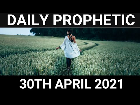 Daily Prophetic 30 April 2021 7 of 7