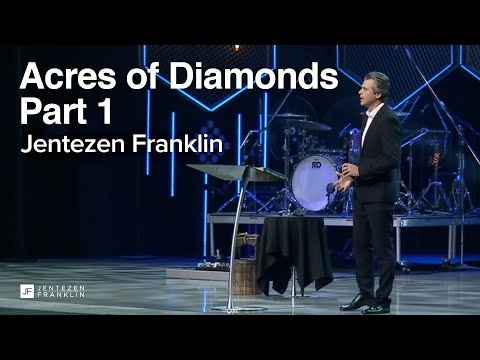 Acres of Diamonds Series, Part 1  Jentezen Franklin