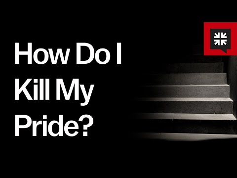 How Do I Kill My Pride? // Ask Pastor John