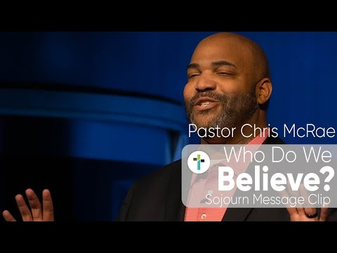 What Do We Believe?  Pastor Chris McRae  Sojourn Church
