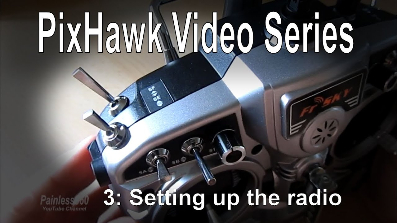 3/3) PixHawk Video Series – Tips for setting up your Taranis