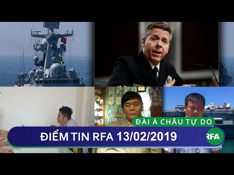 Điểm tin RFA tối 13/02/2019 | Đô đốc Philip Davidson cảnh báo mối đe dọa từ Trung Quốc
