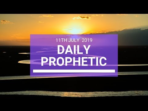 Daily Prophetic 11 July Word 3