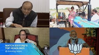 Catch editorji's Top Evening Headlines - Lok Sabha Election 2019
