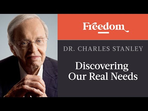 Discovering Our Real Needs  Timeless Truths  Dr. Charles Stanley