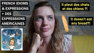FRENCH IDIOMS + EXPRESSIONS ANGLAISES | Figures of Speech in English & French | American in France