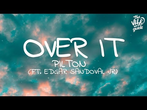 Pilton - Over It (Lyrics) ft. Edgar Sandoval Jr - UCxH0sQJKG6Aq9-vFIPnDZ2A