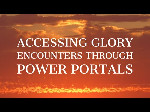Accessing Glory Encounters Through Power Portals (Joshua Mills & Jennifer LeClaire)