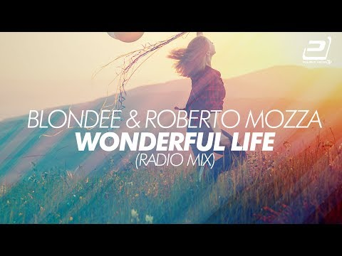 Blondee & Roberto Mozza feat. LiMa - Wonderful Life (Official) - UCTxAbhY9C7up8B191zDNp_A