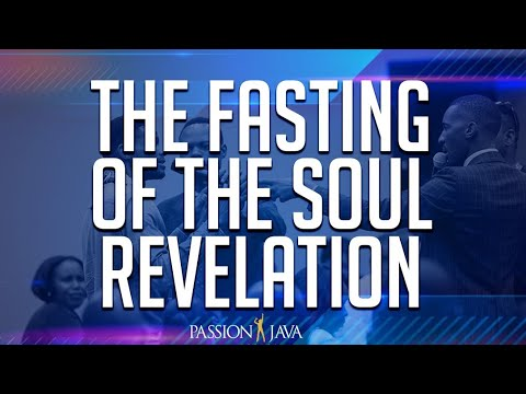 The fasting Of The Soul Revelation - Rebroadcast