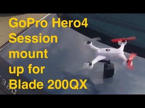 GoPro: Hero4 session field test - mount up for RC Drone Blade 200QX !
