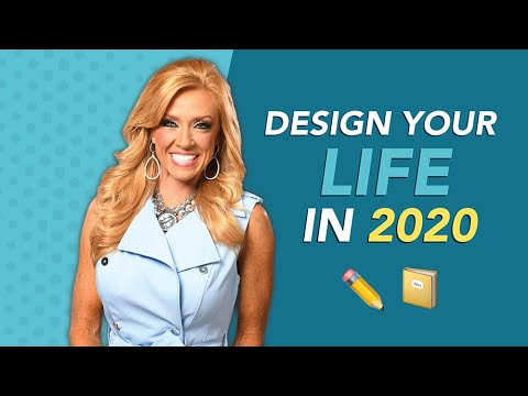 How to Design Your Life in 2020