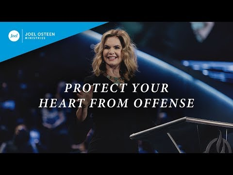 Protect Your Heart From Offense  Victoria Osteen