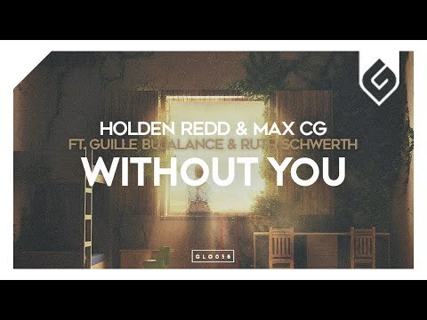 Holden Redd & Max CG - Without You (feat. Guille Bujalance & Ruth Schwerth) - UCAHlZTSgcwNNpf8LV3E6kDQ