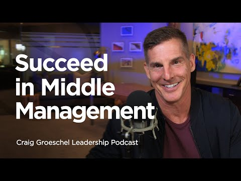 Leading From the Middle - Craig Groeschel Leadership Podcast