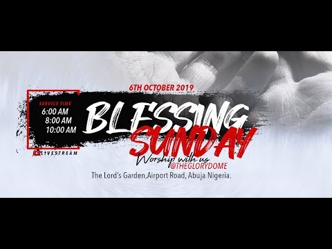 FROM THE GLORY DOME: OCTOBER 2019 BLESSING SUNDAY 06-10-2019