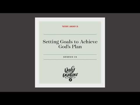 Setting Goals to Achieve Gods Plan - Daily Devotion