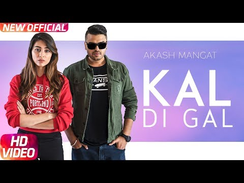 Kal Di Gal Lyrics - Akash Mangat