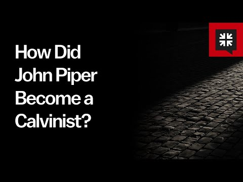 How Did John Piper Become a Calvinist? // Ask Pastor John