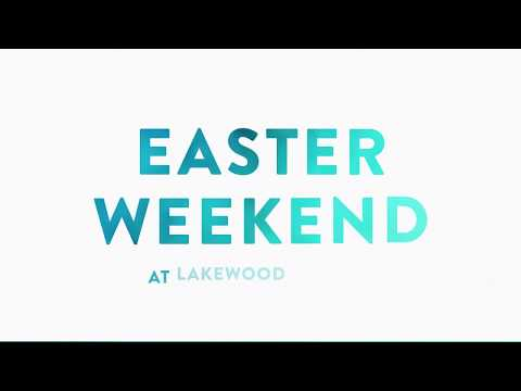 Easter Weekend at Lakewood Church