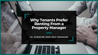 Why Tenants Prefer Renting From a San Jose Property Manager vs. Someone Who Self-Manages