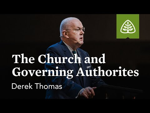 Derek Thomas: The Church and the Governing Authorities