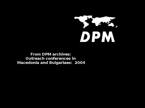 DPM Outreach conferences in Macedonia and Bulgaria 2004